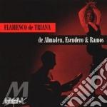 Flamenco de triana - flamenco cd musicale di De almaden/escudero & ramos