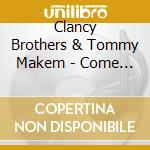 Come fill your glass with - clancy brothers cd musicale di Clancy brothers & tommy makem