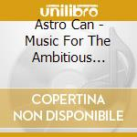 Astro classical can: capricorno cd musicale di Artisti Vari