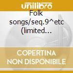 Folk songs/seq.9^etc (limited edition) cd musicale di Berio/boulez