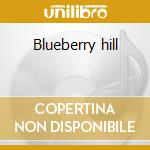 Blueberry hill cd musicale di Domino Fats