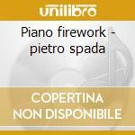 Piano firework - pietro spada cd musicale di S - vv.aa.