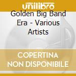 Golden big band cd musicale di Artisti Vari