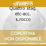 Quattro stag. etc-acc. s.rocco cd musicale di Vivaldi