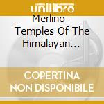 TEMPLES OF THE HIMALAYAN MASTERS          cd musicale di MERLINO