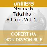 ATHMOS VOL. 1 - MUSIC FOR YOGA & MEDITAT  cd musicale di MERLINO & TAKAHIRO