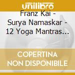 Surya namaskar - 12 yoga mantras for the cd musicale di Kai Franz
