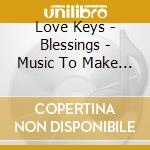 Blessings - music to make your heart sin cd musicale di Keys Love