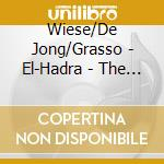 Wiese/De Jong/Grasso - El-Hadra - The Mystik Dance cd musicale di WIESE KLAUS-TED DE JONG-M.GRAS