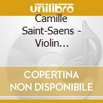 Saint Saens, C. - Violin Concerto No.3 Op.6 cd musicale di Saint-sains