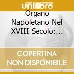 Comp.da cam.per org. del '700 napoletano cd musicale di Artisti Vari
