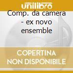 Comp. da camera - ex novo ensemble cd musicale di Rossini -giovacchini