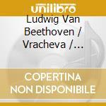 Conc.pf. n.3 op.37/n.4 op.58 - vracheva cd musicale di Beethoven