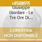 Giordani - Le Tre Ore Di Agonia Di Nostro Signore Gesu' Cristo cd musicale di G. Giordani