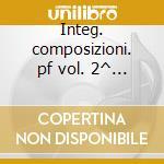 Integ. composizioni. pf vol. 2^ - spada cd musicale di Donizetti