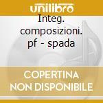 Integ. composizioni. pf - spada cd musicale di Donizetti