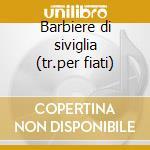 Barbiere di siviglia (tr.per fiati) cd musicale di Rossini / gambaro
