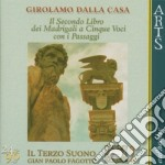 Sec.libro madrigali 5 voci - fagotto cd musicale di Dalla casa g.