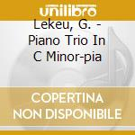 Trio pf do min/quart. pf - trio spiller cd musicale di Guillame Lekeu