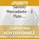 Mercadante, S. - 3 Flute Concertos cd musicale di Saverio Mercadante