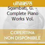 Sgambati, G. - Complete Piano Works Vol. cd musicale di Sgambati