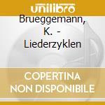 Liederziklen - melian,bluth,nolte,blum cd musicale di Kurt Bruggemann