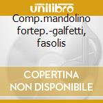 Comp.mandolino fortep.-galfetti, fasolis cd musicale di Beethoven/hoffmann