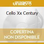 Cello Xx Century cd musicale di Artisti Vari