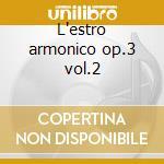 L'estro armonico op.3 vol.2 cd musicale di Vivaldi