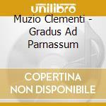 Clementi, A. - Gradus Ad Parnassum cd musicale di Muzio Clementi