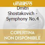 Shostakovich, D. - Symphony 4 In C Minor cd musicale di Shostakovich