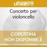 Concerto per violoncello cd musicale di Leonardo Leo