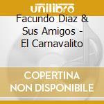 El carnavalito, viva jujuy cd musicale di Facundo Diaz