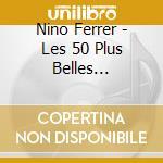 Les 50 plus belles chanson cd musicale di Nino Ferrer