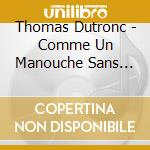 Come un manouche sans guitar cd musicale di Thomas Dutronc