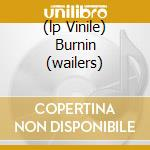 (LP VINILE) BURNIN (WAILERS) lp vinile di MARLEY BOB