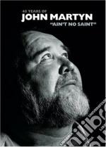 AIN'T NO SAINT  (BOX 4 CD - 30 INEDITI) cd musicale di John Martyn
