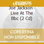 LIVE AT THE BBC cd musicale di Joe Jackson