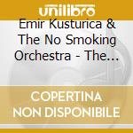 Best of cd musicale di Kusturica emir & no smoking or