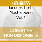 Master series vol.1 cd musicale di Jacques Brel