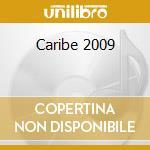 Caribe 2009 cd musicale di Artisti Vari