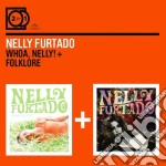 2 FOR 1: WHOA, NELLY/FOLKL cd musicale di Nelly Furtado