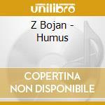 HUMUS                                     cd musicale di Bojon Z