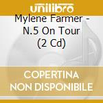N 5 on tour cd musicale di Mylene Farmer