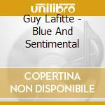 BLUE AND SENTIMENTAL                      cd musicale di Guy Lafitte
