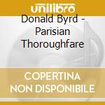 Byrd, Donald - Parisian Thoroughfare cd musicale di Donald Byrd