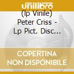 (LP VINILE) PETER CRISS - LP PICT. DISC +DOWNLOAD     lp vinile di Peter Criss