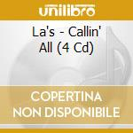CALLIN'ALL  -BOX 4CD-                     cd musicale di LA'S