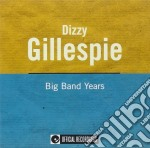 Or-big band years cd musicale di Dizzy Gillespie