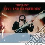 Live and dangerous d.e. cd musicale di Lizzy Thin